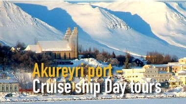 Akureyri port - Cruise ship Day tours