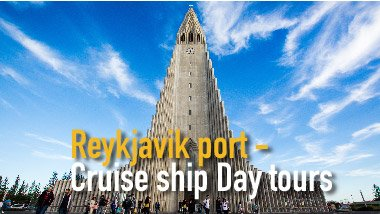 Reykjavik port - Cruise ship day tours